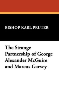 The Strange Partnership of George Alexander McGuire and Marcus G