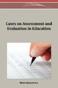 Cases on Assessment and Evaluation in Education