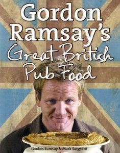 Gordon Ramsay\'s Great British Pub Food
