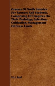 Grasses of North America for Farmers and Students. Comprising of