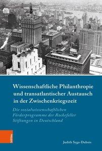 Wissenschaftliche Philanthropie und transatlantischer Austausch