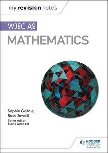 My Revision Notes: WJEC AS Mathematics