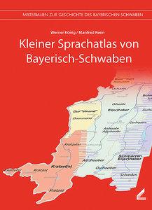Kleiner Sprachatlas von Bayerisch-Schwaben