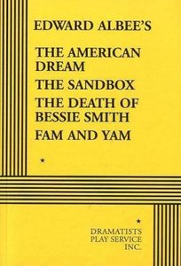The American Dream, The Sandbox, The Death of Bessie Smith, Fam