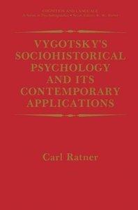 Vygotsky's Sociohistorical Psychology and its Contemporary Appli