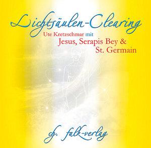 Lichtsäulen-Clearing mit Jesus, Serapis Bey und St. Germain
