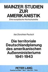 Die territoriale Deutschlandplanung des amerikanischen Außenmini