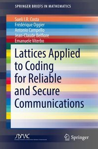 Lattices Applied to Coding for Reliable and Secure Communication