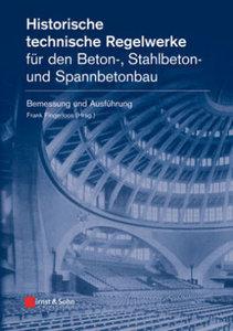 Historische technische Regelwerke für den Beton-, Stahlbeton- un