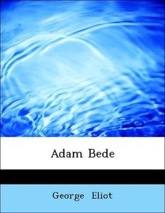 themes adam bede I think the most important themes that you can get all through the novel are: 1- theme of appearance vs reality 2- theme of the consequences of bad actions 3- theme of love eliot also stresses the ideas of resisting temptations, the importance of.