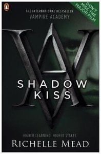 Vampire Academy - Shadow Kiss