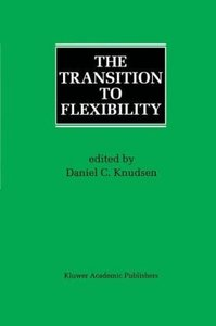 The Transition to Flexibility