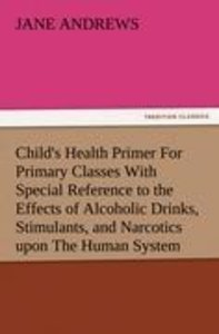 Child's Health Primer For Primary Classes With Special Reference