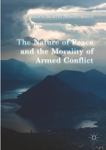 The Nature of Peace and the Morality of Armed Conflict