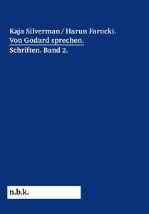 Harun Farocki / Kaja Silverman: Von Godard srechen Schriften Ban
