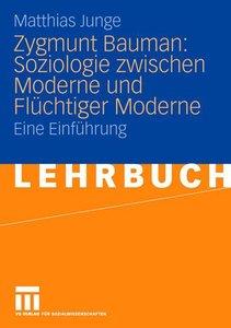 Zygmunt Bauman: Soziologie zwischen Moderne und Flüchtiger Moder