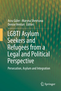 LGBTI Asylum Seekers and Refugees from a Legal and Political Per