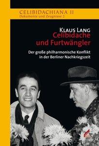 Sergiu Celibidache und Wilhelm Furtwängler
