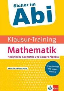 Klett Klausur-Training - Mathematik Analytische Geometrie und Li