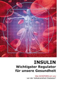 Insulin - Wichtigster Regulator für unsere Gesundheit