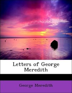 Letters of George Meredith