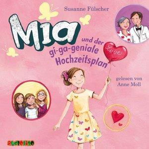 Mia 10 und der gi-ga-geniale Hochzeitsplan