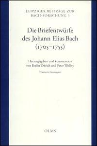 Die Briefentwürfe des Johann Elias Bach (1705-1755)