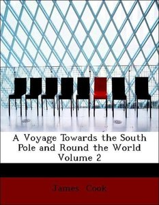 A Voyage Towards the South Pole and Round the World Volume 2