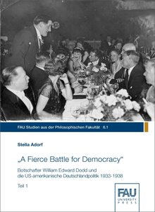 """A Fierce Battle for Democracy\"" Botschafter William Edward Dod"