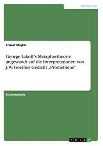 George Lakoff's Metaphertheorie angewandt auf die Interpretation