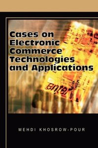 Cases on Electronic Commerce Technologies and Applications
