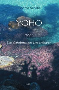 YOHO oder Das Geheimnis des Unsichtbaren