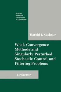 Weak Convergence Methods and Singularly Perturbed Stochastic Con