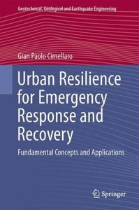 Urban Resilience for Emergency Response and Recovery