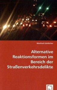 Alternative Reaktionsformen im Bereich der Straßenverkehrsdelikt