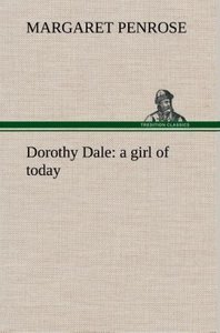 Dorothy Dale : a girl of today
