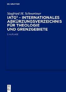 IATG³. Internationales Abkürzungsverzeichnis für Theologie und G