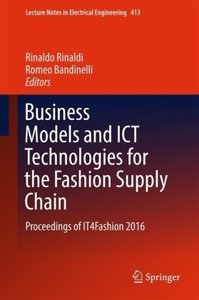 Business Models and ICT Technologies for the Fashion Supply Chai