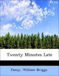Twenty Minutes Late