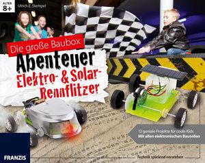 Die große Baubox Abenteuer Elektro- & Solar-Rennflitzer