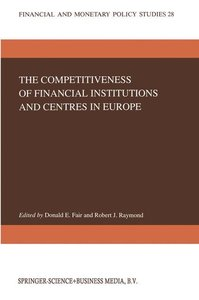 The Competitiveness of Financial Institutions and Centres in Eur