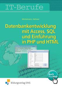 Datenbankentwicklung mit Access, SQL und Einführung in PHP und H