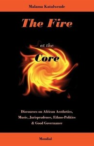 The Fire at the Core. Discourses on African Aesthetics, Music, J