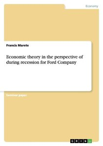 Economic theory in the perspective of during recession for Ford
