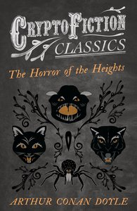 The Horror of the Heights (Cryptofiction Classics - Weird Tales