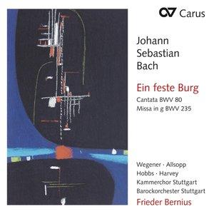 Ein feste Burg BWV 80/Missa in g BWV 235