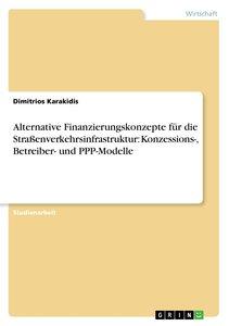 Alternative Finanzierungskonzepte für die Straßenverkehrsinfrast