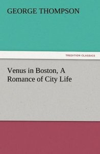 Venus in Boston, A Romance of City Life