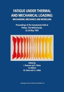 Fatigue under Thermal and Mechanical Loading: Mechanisms, Mechan
