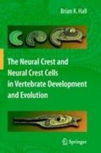 The Neural Crest and Neural Crest Cells in Vertebrate Developmen